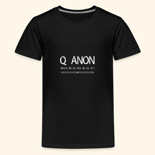 qanon where we go one we go all - Kids' Premium T-Shirt
