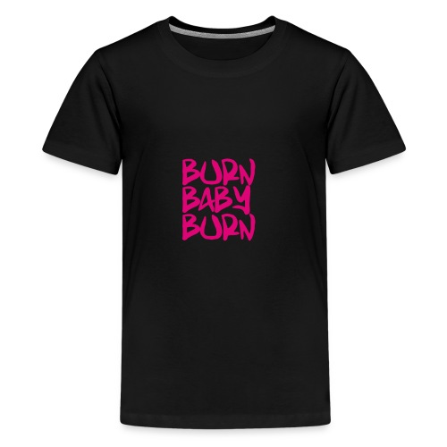 burn baby burn - Kids' Premium T-Shirt
