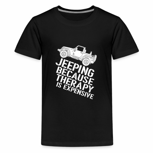 JEEPING Because therapy is expensive - Kids' Premium T-Shirt