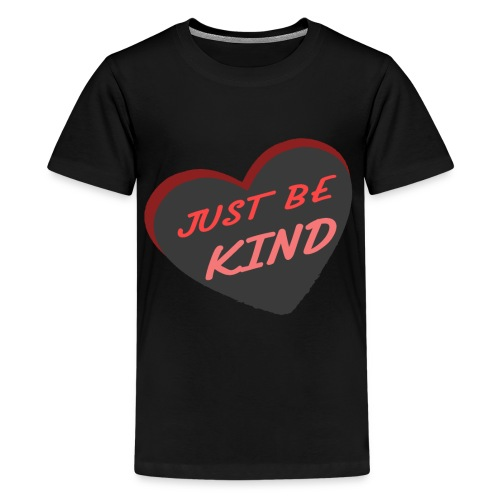 just be kind t shirt - Kids' Premium T-Shirt