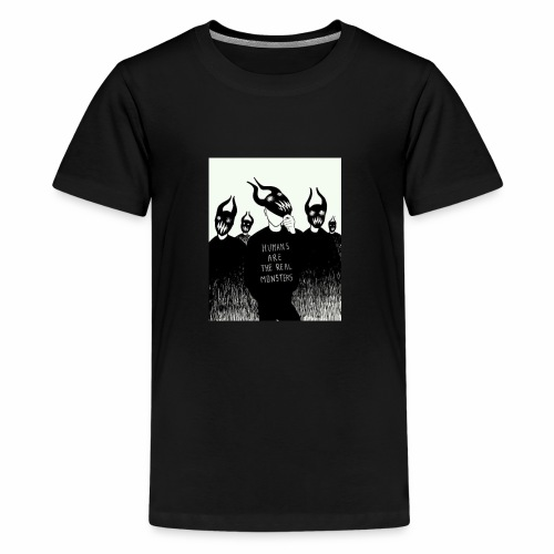 Humans are the real monsters - Kids' Premium T-Shirt