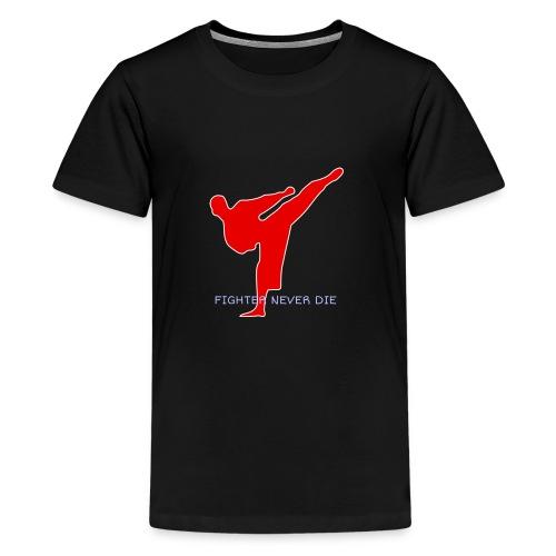 FIGHTER NEVER DIE - Kids' Premium T-Shirt