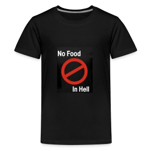 No Food in Hell. - Kids' Premium T-Shirt