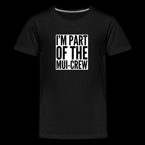 MUI-CREW - Kids' Premium T-Shirt