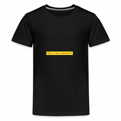 whyimportant - Kids' Premium T-Shirt