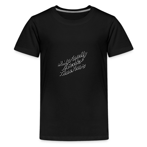 # My Family Is Better Than Yours - Kids' Premium T-Shirt