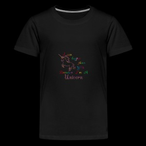 I'm better because I'm a Unicorn - Kids' Premium T-Shirt