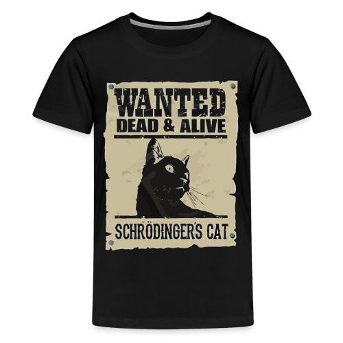 Wanted dead & alive schrodinger's cat - Kids' Premium T-Shirt