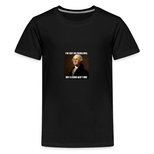 ive got 99 problems but a king aint one - Kids' Premium T-Shirt