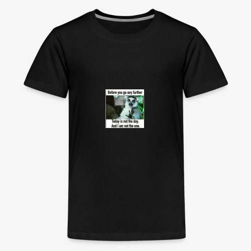 Not Today baby Tees - Kids' Premium T-Shirt