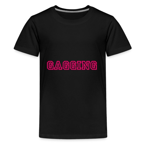 GAGGING - Kids' Premium T-Shirt