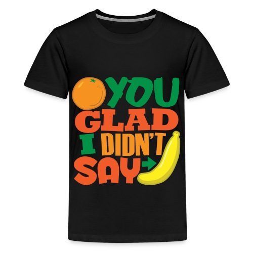 Orange You Glad - Kids' Premium T-Shirt