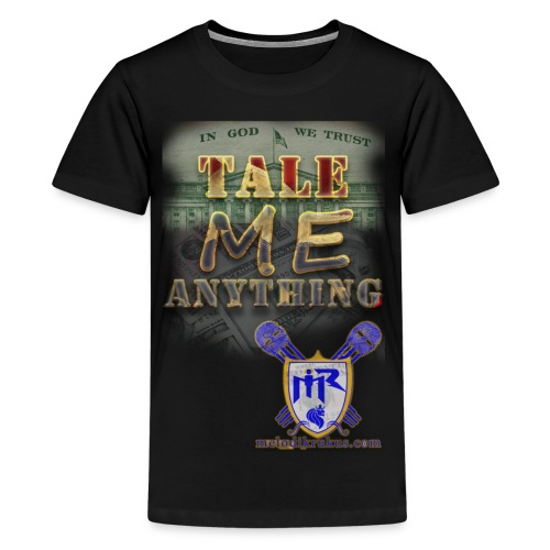 Tale Me Anything - Kids' Premium T-Shirt
