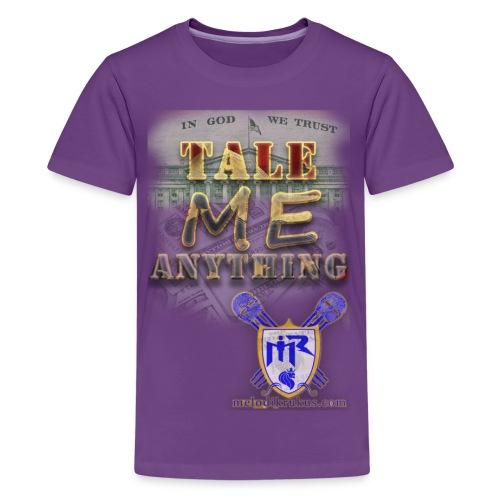 Tale Me Anything - Kids' Premium T-Shirt