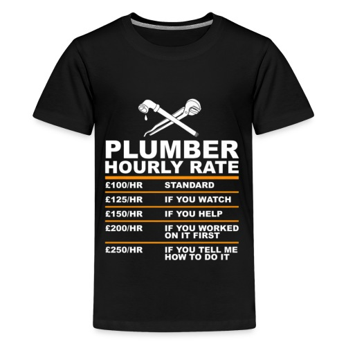 Plumber Hourly Rate Funny Shirt, Gift For Plumber - Kids' Premium T-Shirt