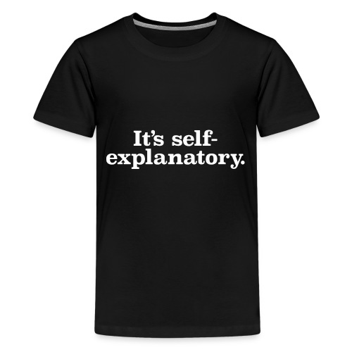 Self Explanatory T SHIRT birthday 1 - Kids' Premium T-Shirt