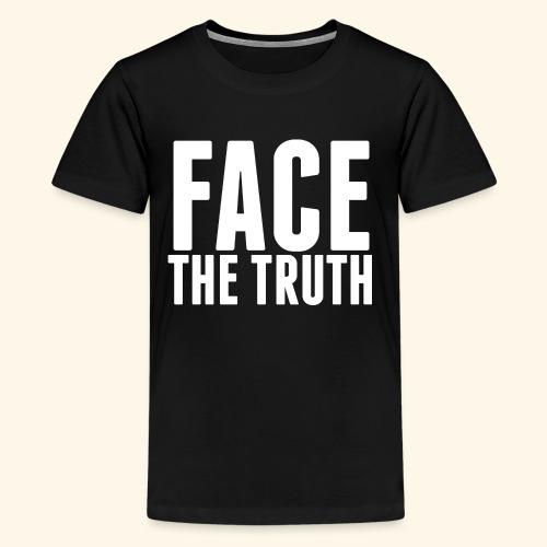Face The Truth - Kids' Premium T-Shirt
