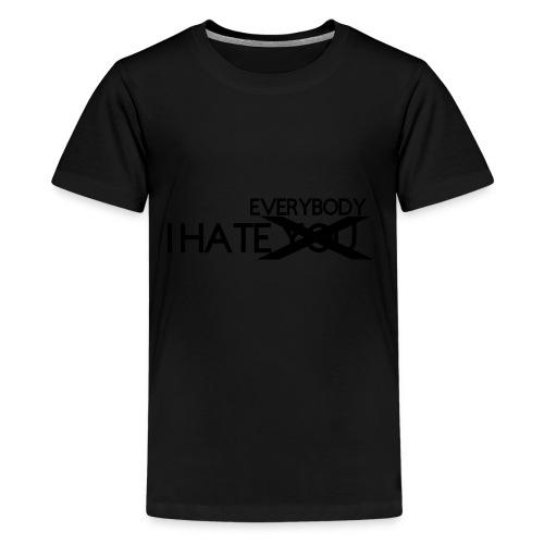 I HATE EVERYBODY - Kids' Premium T-Shirt