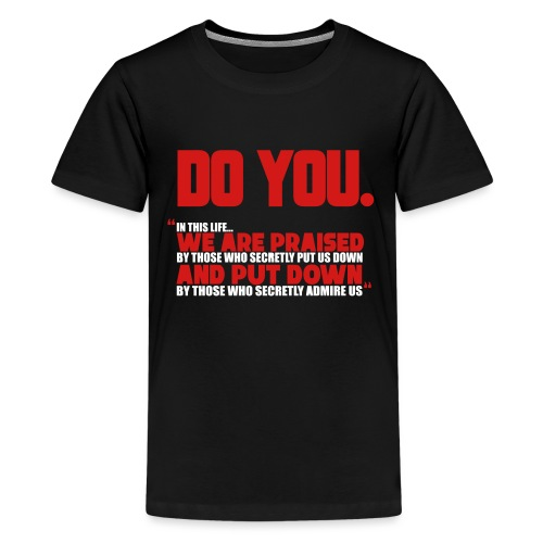 Do You - Kids' Premium T-Shirt