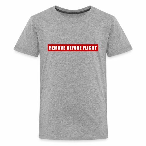 Remove Before Flight - Kids' Premium T-Shirt