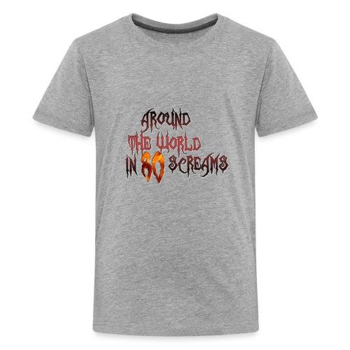 Around The World in 80 Screams - Kids' Premium T-Shirt