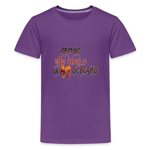 Around The World in 80 Screams - Kids' Premium T-Shirt