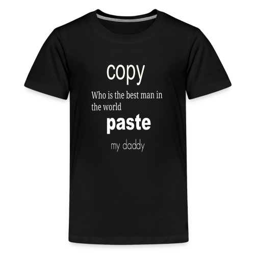 Funny Copy Paste gift: Daddy and Kid Son Daughter - Kids' Premium T-Shirt