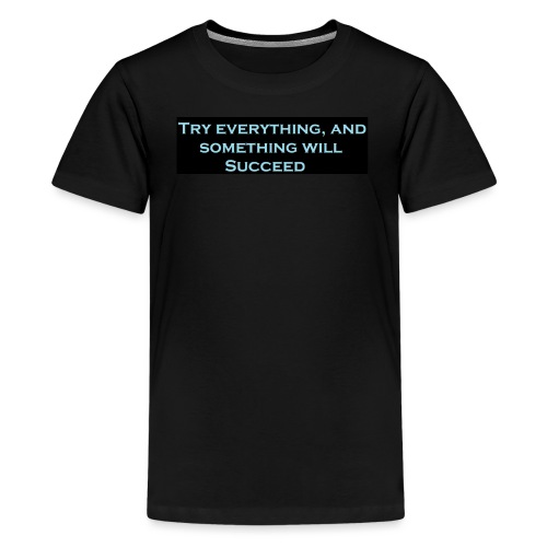 Try Everything kids Shirts/Hoodies - Kids' Premium T-Shirt