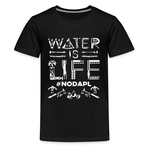 Water is Life #NoDAPL - Kids' Premium T-Shirt
