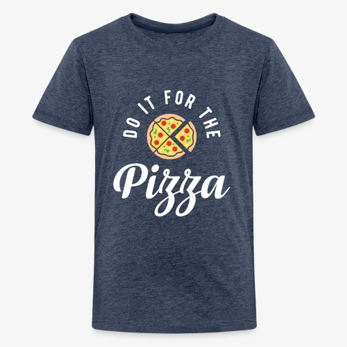 Do It For The Pizza - Kids' Premium T-Shirt