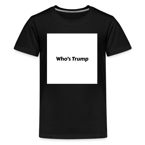Who's Trump - Kids' Premium T-Shirt