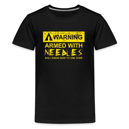 WARNING Armed With Needles - Kids' Premium T-Shirt