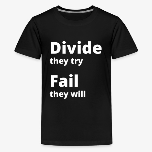 Divide they try Fail they will 001 - Kids' Premium T-Shirt