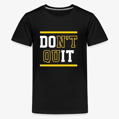 Don't Quit (Do It) - Kids' Premium T-Shirt