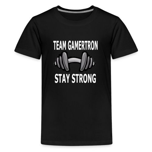 Team GamerTron Stay Strong - Kids' Premium T-Shirt
