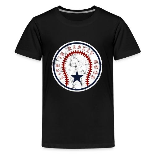Life Is Really Good Baseball - Kids' Premium T-Shirt