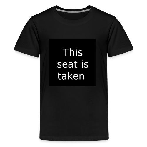THIS SEAT IS TAKEN - Kids' Premium T-Shirt