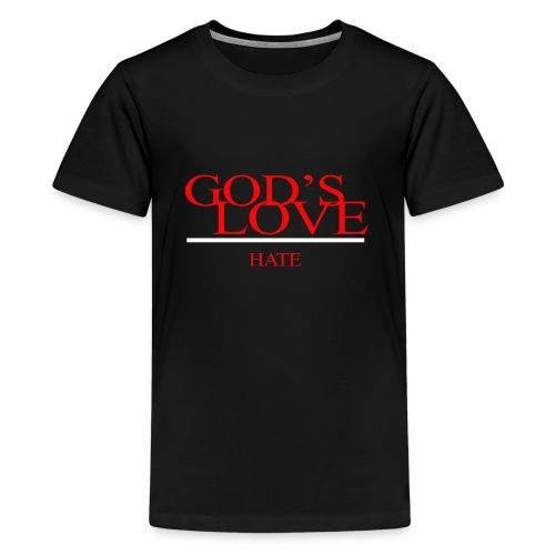 GODS LOVE HATE - Kids' Premium T-Shirt