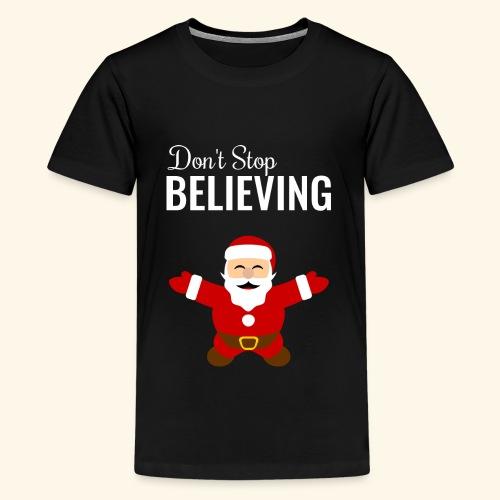 santa claus don t stop believing - Kids' Premium T-Shirt