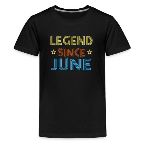 Legend Since June T Shirt Birthday Gift Ideas Men - Kids' Premium T-Shirt