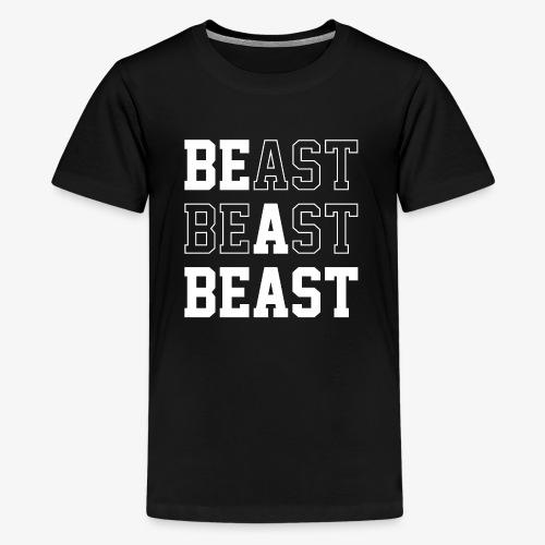 Be A Beast - Kids' Premium T-Shirt