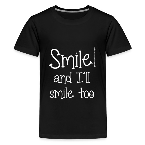 Smile and I ll smile too - Kids' Premium T-Shirt