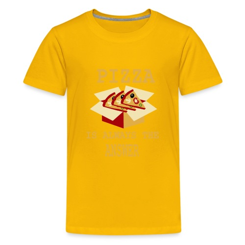 Pizza Is Always The Answer - Kids' Premium T-Shirt