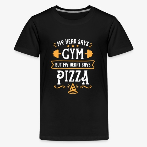 My Head Says Gym But My Heart Says Pizza - Kids' Premium T-Shirt