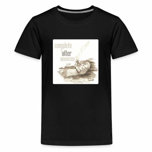 complete and otter nonsense - Kids' Premium T-Shirt