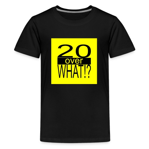20 over WHAT!? logo (black/yellow) - Kids' Premium T-Shirt