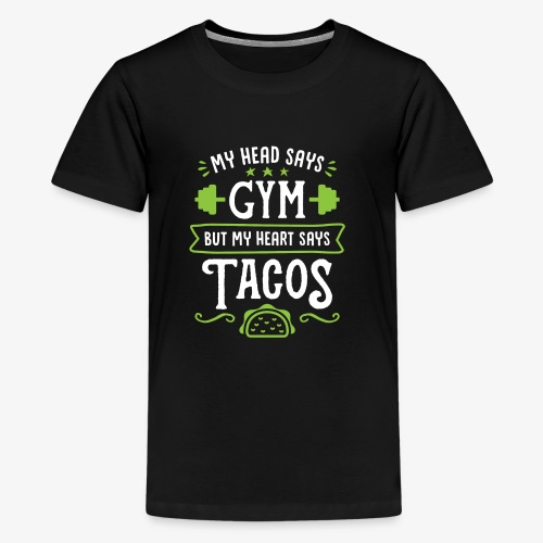 My Head Says Gym But My Heart Says Tacos - Kids' Premium T-Shirt