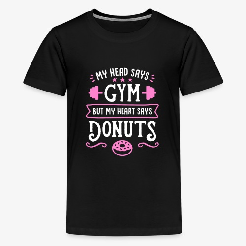 My Head Says Gym But My Heart Says Donuts - Kids' Premium T-Shirt