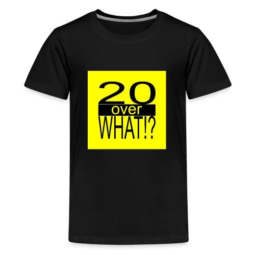 20 over WHAT!? logo (black/yellow) - Kids' Premium T-Shirt