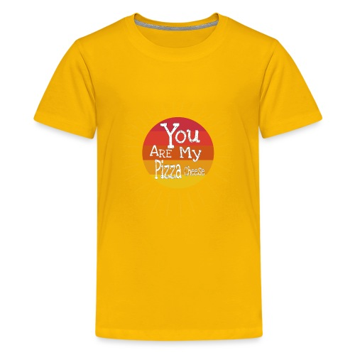 You Are My Pizza Cheese - Kids' Premium T-Shirt